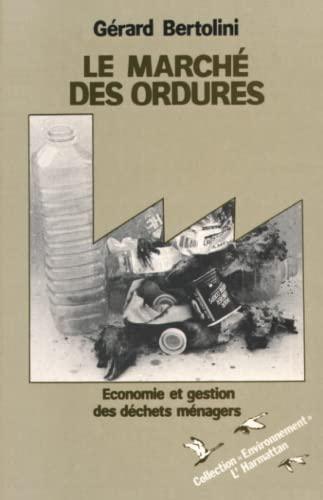 9782738405227: Le marche des ordures: Economie et gestion des dechets menagers (Collection