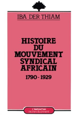 9782738405364: Les origines du mouvement syndical africain, 1790-1929