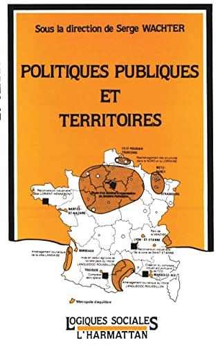 Politiques publiques et territoires (Logiques sociales) (French: Wachter Serge