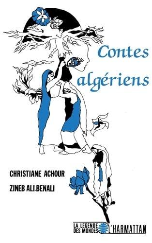 Contes algeriens (Collection La Legende des mondes) (French Edition): Achour C. Ali-Benali