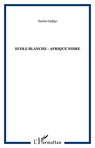 9782738406774: École blanche, Afrique noire: L'école coloniale dans le roman d'Afrique noire francophone (French Edition)