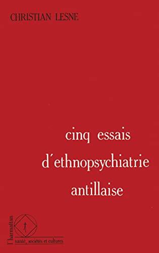 9782738407405: Cinq essais d'ethnopsychiatrie antillaise (Sante, societes et cultures) (French Edition)