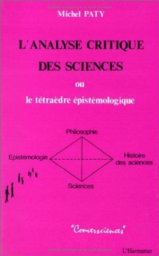 9782738407443: L'analyse critique des sciences: Le tétraèdre épistémologique (science, philosophie, épistémologie, histoire des sciences)