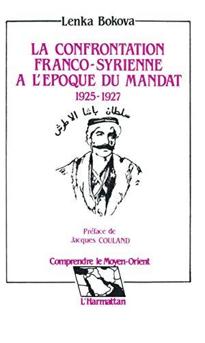 """9782738408099: La confrontation franco-syrienne à l'époque du mandat, 1925-1927 (Collection """"Comprendre le Moyen-Orient"""") (French Edition)"""