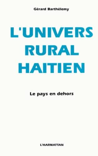 L'univers rural haïtien le pays en dehors (French Edition): GÃ rard Barthelemy