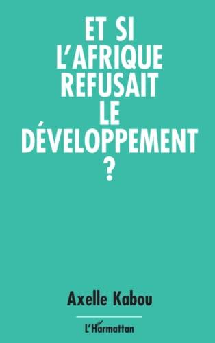 9782738408938: Et si l'Afrique refusait le développement ? (French Edition)