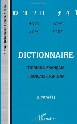 9782738409324: Dictionnaire tigrigna-français/français-tigrigna (Erythrée)