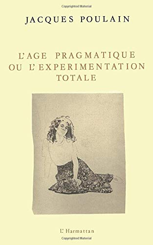 9782738409355: L'âge pragmatique ou l'expérimentation totale (Collection
