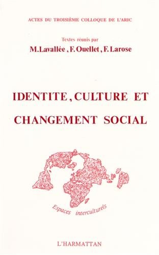 9782738409935: Identite, culture et changement social: Actes du troisieme colloque de l'ARIC (Collection
