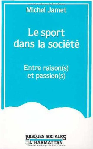 9782738410979: Le sport dans la societe, entre raison(s) et passion(s) (Collection
