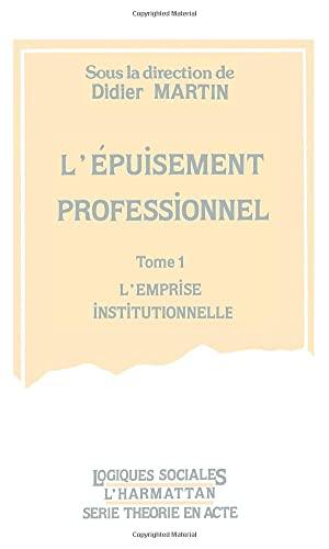 9782738411075: L'�puisement professionnel, tome 1. L'emprise institutionnelle