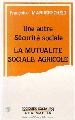 9782738411563: Une autre s�curit� sociale: La Mutualit� sociale agricole