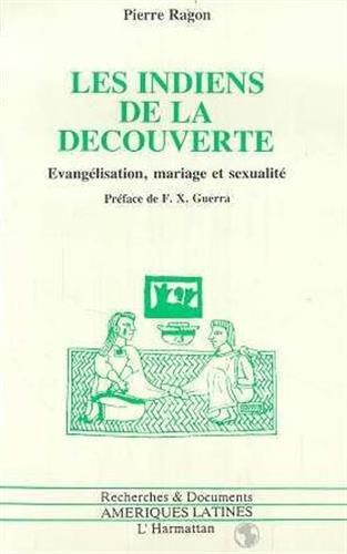9782738412904: Les Indiens de la decouverte: Evangelisation, mariage et sexualite : Mexique, XVIe siecle (Collection