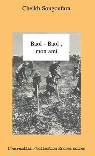 9782738413581: Baol-Baol, mon ami-- (Collection Encres noires) (French Edition)