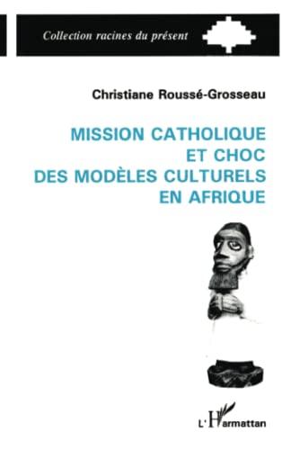 9782738414175: Mission catholique et choc des modèles culturels en Afrique