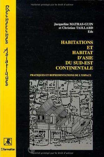 9782738414410: Habitations et habitat d'Asie du Sud-Est continentale: Pratiques et representations de l'espace (Collection