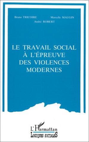 9782738415448: Le travail social à l'épreuve des violences modernes