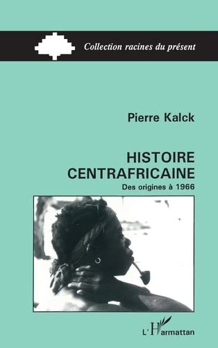 "9782738415561: Histoire centrafricaine (Collection ""Racines du présent"") (French Edition)"