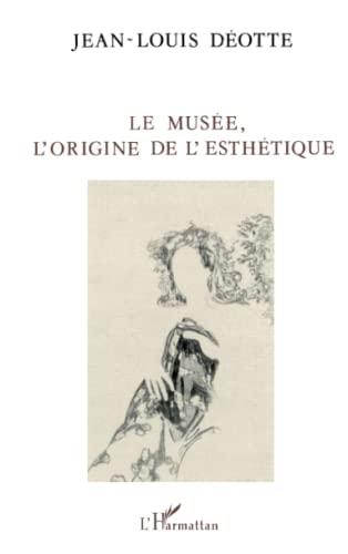 9782738415578: Le musée, l'origine de l'esthétique (La philosophie en commun)