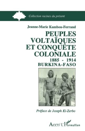 """9782738415738: Peuples voltaïques et conquête coloniale, 1885-1914: Burkina Faso (Collection """"Racines du présent"""") (French Edition)"""