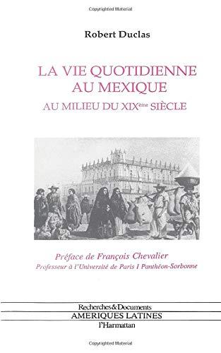 9782738416186: La vie quotidienne au Mexique au milieu du XIXè siècle (Recherches & documents. Amérique latines) (French Edition)