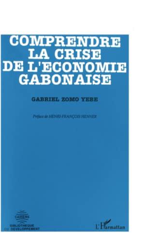 9782738417244: Comprendre la crise de l'économie gabonaise (Les Cahiers de la Bibliothèque du développement) (French Edition)