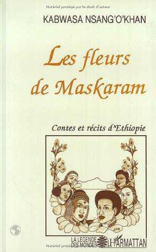 9782738417268: Les fleurs de Maskaram: Récits d'Éthiopie au temps du dernier Négus