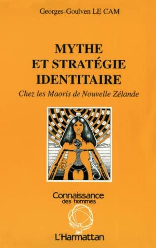 9782738417640: Mythe et strategie identitaire chez les Maoris de Nouvelle Zelande (Anthropologie--Connaissance des hommes) (French Edition)