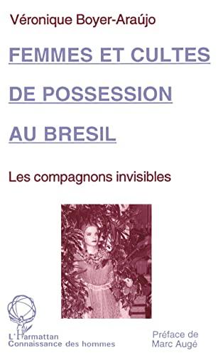 9782738418142: Femmes et cultes de possession au Brésil: Les compagnons invisibles (Connaissance des hommes) (French Edition)