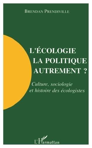 9782738418647: L'écologie, la politique autrement?: Culture, sociologie et histoire des écologistes (French Edition)