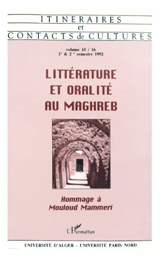 Litterature & oralite au Maghreb: Hommage a Mouloud Mammeri (Itineraires & contacts de ...