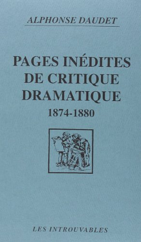 Pages inedites de la criti-que dramatique 1874-1880 (French Edition) (9782738418906) by [???]