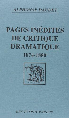 Pages inédites de critique dramatique 1874-1880 (Les Introuvables) (French Edition) (9782738418906) by Daudet, Alphonse