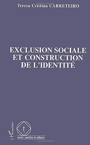 9782738419101: Exclusion sociale et construction de l'identit�: Les exclus en milieux