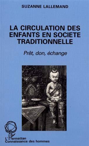 9782738419323: La circulation des enfants en societe traditionnelle - pret, don, echange (Connaissance des hommes)
