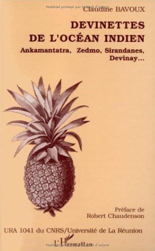 Devinettes de l'Océan Indien: Ankamantatra, Zedmo, Sirandanes,: Claudine Bavoux