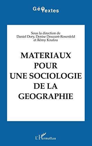 9782738419699: Materiaux pour une sociologie de la geographie (Geotextes) (French Edition)