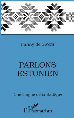 9782738419781: Parlons estonien: Une langue de la Baltique (French Edition)