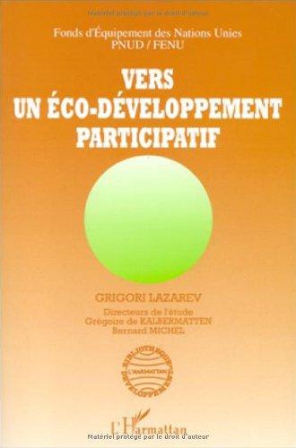 Vers Un eco-Developpement Participatif: Lecons Et Synthese: Lazarev, Grigori;Michel, Bernard;Kalbermatten,