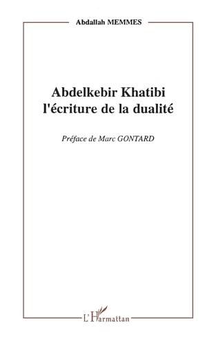 9782738420107: Abdelkebir Khatibi: L'écriture de la dualité