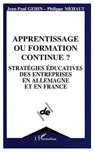 Apprentissage ou formation continue ? Stratégies éducatives: GEHIN (Jean-Paul) &