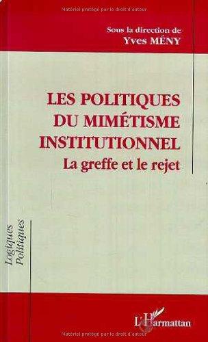9782738420916: Les politiques du mimetisme institutionnel: La greffe et le rejet (Collection