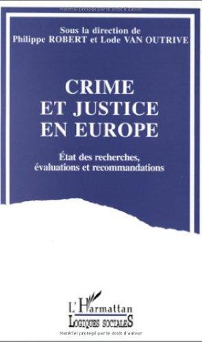 Crime et justice en Europe : e?tat des recherches, e?valuations et raccomandations.: Robert, ...