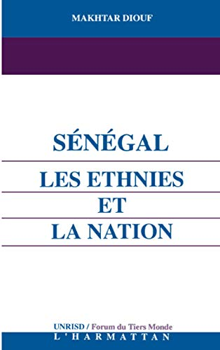 Senegal: Les Ethnies Et La Nation [French Text]: Diouf, Makhtar