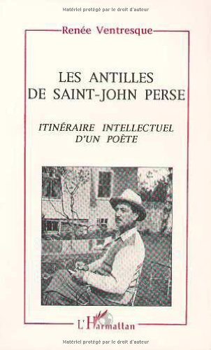 9782738421401: Les Antilles de Saint-John-Perse: Itineraire intellectuel d'un poete (Critiques litteraires) (French Edition)