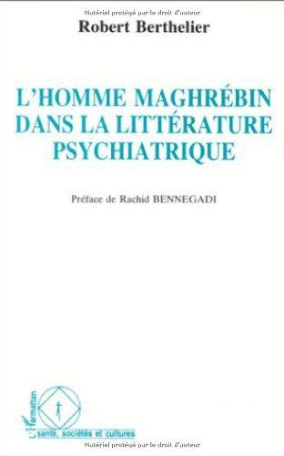 9782738423221: L'homme maghrebin dans la litterature psychiatrique (Collection Sante, societes et cultures) (French Edition)