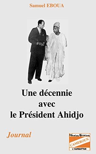 """9782738423566: Une décennie avec le président Ahidjo: Journal (Collection """"Mémoires africaines"""") (French Edition)"""