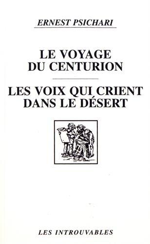 9782738423771: Le voyage du centurion ;: Les voix qui crient dans le désert