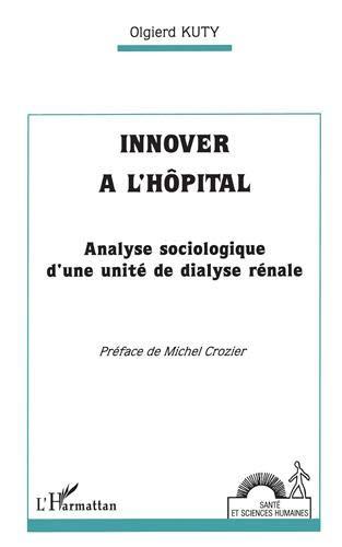 9782738423818: Innover à l'hôpital: Analyse sociologique d'une unité de dialyse rénale (Collection Santé et sciences humaines) (French Edition)