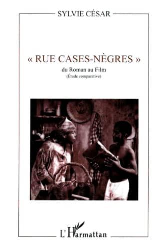 9782738423993: Rue cases-n�gres. Du roman au film (�tude comparative)